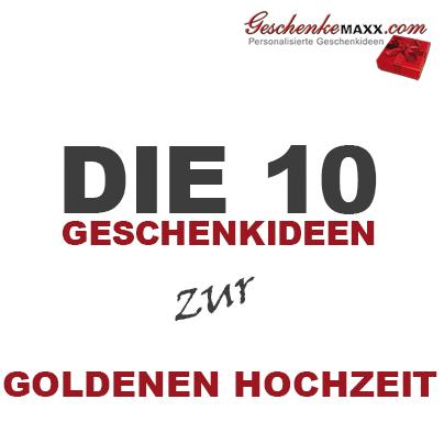 Die 10 Geschenkideen Zur Goldenen Hochzeit Geschenkemaxx Com